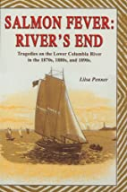 Salmon Fever: River's End: Tragedies on…
