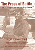 The Press of Battle by Jack E. Pulwers
