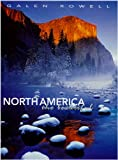 Galen Rowell: NORTH AMERICA THE BEAUTIFUL
