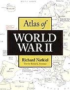 ATLAS OF WWII (SMALL) by Richard Natkiel