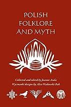 Polish Folklore and Myth by Joanne Asala