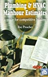 Prescher, Ray E.: Plumbing &amp; Hvac Manhour Estimates: A Guide to Competitive Bidding