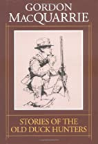 Stories of the old duck hunters & other…