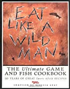 Eat Like a Wild Man: 110 Years of Great…