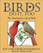 Birds Do It, Too: The Amazing Sex Life of…