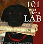101 Uses for a Lab by Dale C. Spartas