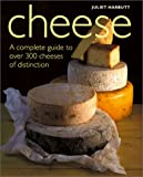 Harbutt, Juliet: Cheese: A Complete Guide to Over 300 Cheeses of Distinction (Game & Fish Mastery Library)