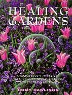 Healing Gardens by Romy Rawlings