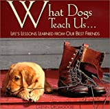 Dromgoole, Glenn: What Dogs Teach Us: Life's Lessons Learned from Our Best Friends