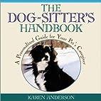 The Dog Sitter's Handbook: A…