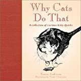 Anderson, Karen: Why Cats Do That: A Collection of Curious Kitty Quirks