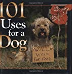 101 Uses for a Dog by Andrea K. Donner