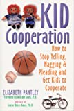 Pantley, Elizabeth: Kid Cooperation: How to Stop Yelling, Nagging and Pleading and Get Kids to Cooperate