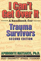 I Can't Get over It: A Handbook for Trauma…