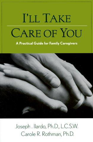 ill-take-care-of-you-a-practical-guide-for-family-caregivers