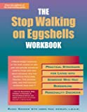 Kreger, Randi: The Stop Walking on Eggshells Workbook: Practical Strategies for Living With Someone Who Has Borderline Personality Disorder