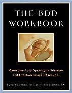 The BDD Workbook: Overcome Body Dysmorphic…