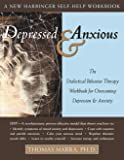 Thomas, Marra: Depressed and Anxious: The Dialectical Behavior Therapy Workbook for Overcoming Depression and Anxiety