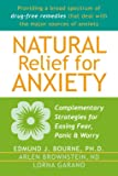 Brownstein, Arlen: Natural Relief for Anxiety: Complementary Strategies for Easing Fear, Panic & Worry
