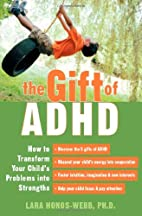 The Gift Of ADHD: How To Transform Your…