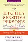 Ted, Zeff: The Highly Sensitive Person's Survival Guide: Essential Skills for Living Well in an Overstimulating World