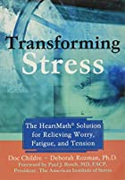 Transforming Stress: The Heartmath Solution…