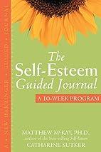 The Self-Esteem Guided Journal: A 10-Week…
