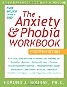 The Anxiety & Phobia Workbook, Fourth…