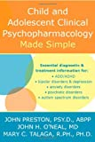 Preston Psy D ABPP, John D.: Child And Adolescent Clinical Psychopharmacology Made Simple