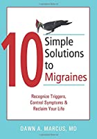 10 Simple Solutions to Migraines: Recognize…