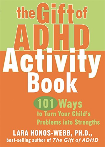 the-gift-of-adhd-activity-book-101-ways-to-turn-your-childs-problems-into-strengths-companion