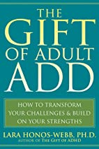 The Gift of Adult ADD: How to Transform Your…