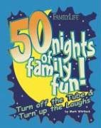 50 Nights of Family Fun (Parenting) by Mark…