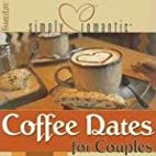 Simply Romantic Coffee Dates for Couples by…