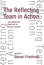 The Reflecting Team in Action: Collaborative…