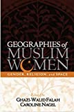 Geographies Of Muslim Women Gender, Religion, And Space
