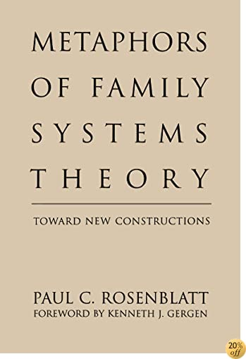 Metaphors of Family Systems Theory: Toward New Constructions (Perspectives on Marriage & the Family Series)