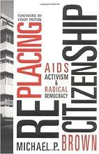 Replacing Citizenship: AIDS Activism and…