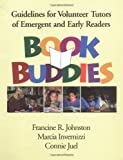 Francine R. Johnston EdD: Book Buddies: Guidelines for Volunteer Tutors of Emergent and Early Readers