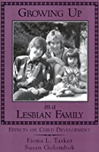 Growing Up in a Lesbian Family: Effects on…
