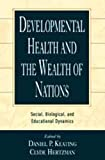 Carl Bereiter: Developmental Health and the Wealth of Nations: Social, Biological, and Educational Dynamics