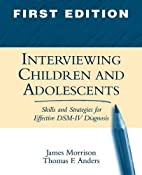 Interviewing Children and Adolescents:…