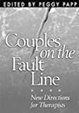 Couples on the Fault Line New Directions for Therapists