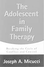 The Adolescent in Family Therapy: Breaking…