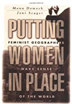 Putting Women in Place: Feminist Geographers…