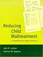 Reducing Child Maltreatment: A Guidebook for…