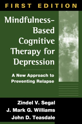 mindfulness-based-cognitive-therapy-for-depression-a-new-approach-to-preventing-relapse