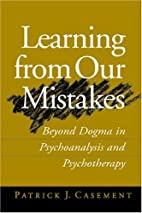 Learning from Our Mistakes: Beyond Dogma in…