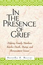 In the Presence of Grief: Helping Family…