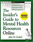 Grohol, John M.: The Insider&#39;s Guide to Mental Health Resources Online